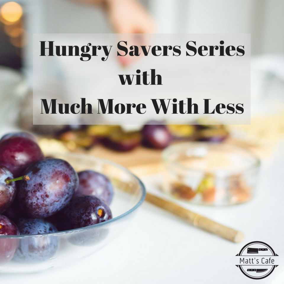 Hungry Savers Series with Much More With Less