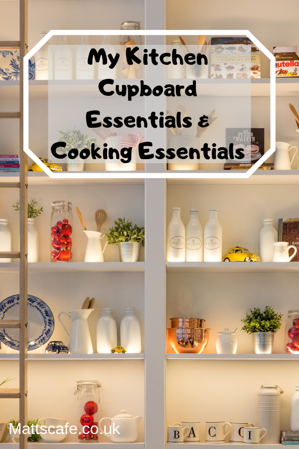 My Kitchen Cupboard Essentials & Cooking Essentials