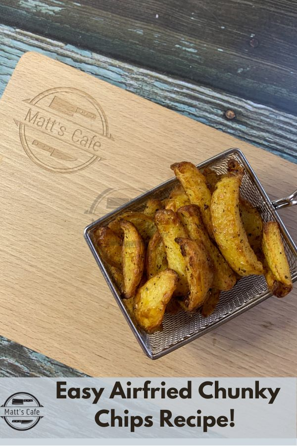Easy airfried chunky chips recipe