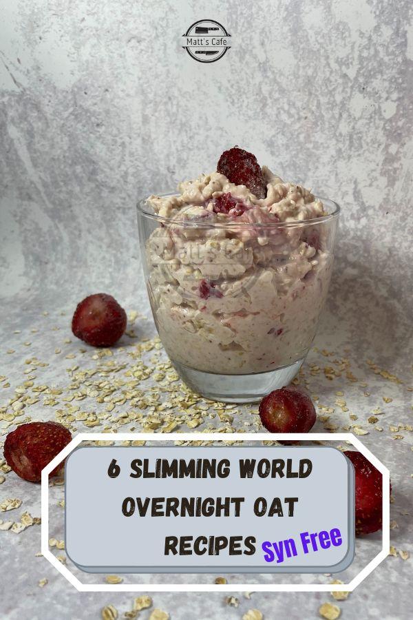 6 slimming World Overnight Oat Recipes