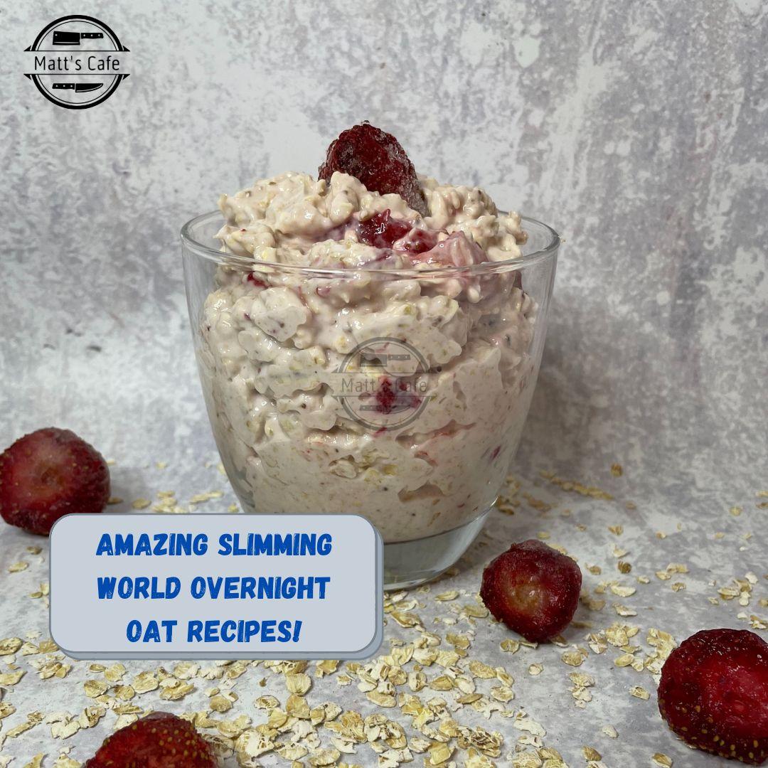 Amazing slimming World Overnight Oat Recipes!